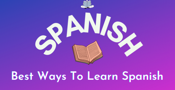 Best Ways To Learn Spanish